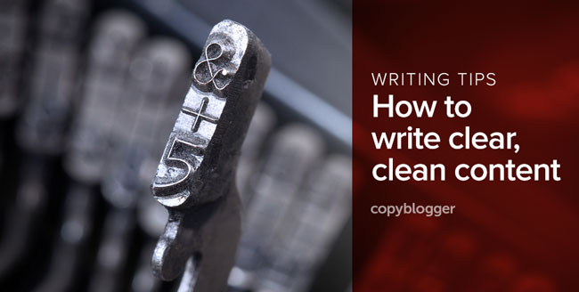 writing tips - how to write clear, clean content